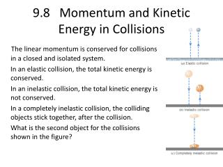 9.8   Momentum and Kinetic Energy in Collisions