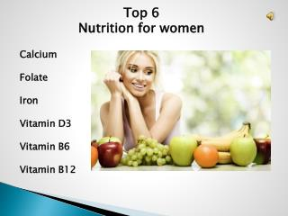 Top 6 nutrients for womens nutritions