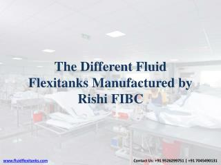 The Different Fluid Flexitanks Manufactured by Rishi FIBC