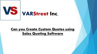 Can you Create Custom Quotes using Sales Quoting Software