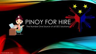 Pinoy for Hire the Top Source of All SEO Solutions