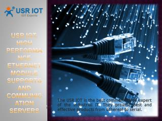 USR IOT, High Performance Ethernet Module Supports and communication Servers