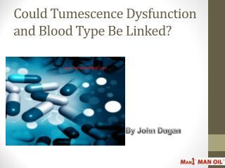 Could Tumescence Dysfunction and Blood Type Be Linked?
