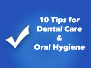 10 Tips for Dental Care and Oral Hygiene