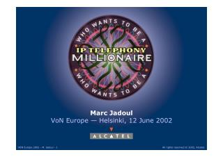 Who wants to be an IP Telephony millionaire ? (2002)