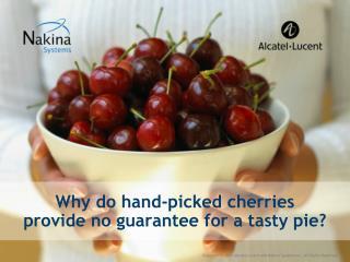 Why do Hand-picked Cherries... (2009)