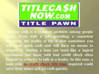 Advantages of No Credit Check Title Pawn loan