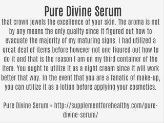 http://supplementforehealthy.com/pure-divine-serum/