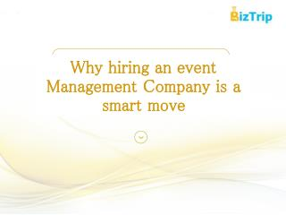 Why hiring an event Management Company is a smart move