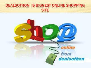Dealsothon is biggest online shopping site