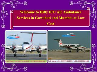 Hifly ICU Air Ambulance Services in Mumbai and Guwahati at Affordable Cost
