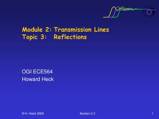 Module 2:	Transmission Lines Topic 3: 	Reflections