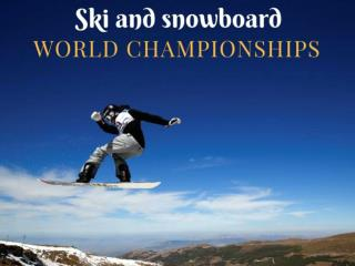 Ski and snowboard world championships