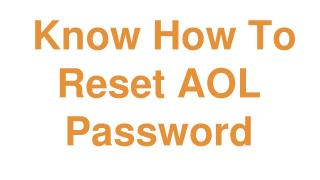Know How To Reset AOL Password