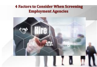 4 Factors to Consider When Screening Employment Agencies