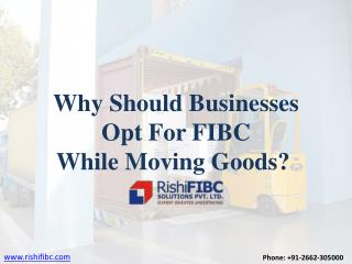 Why Should Business Opt For FIBC While Moving Goods - Rishi FIBC