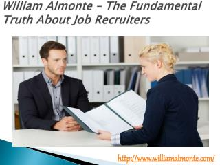 William Almonte – The Fundamental Truth About Job Recruiters