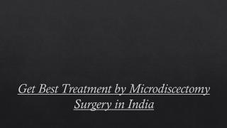 Get Best Treatment by Microdiscectomy Surgery in India