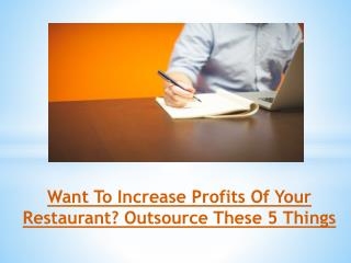 Want To Increase Profits Of Your Restaurant? Outsource These 5 Things
