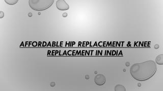 Affordable Hip Replacement & Knee Replacement in India