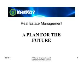 Real Estate Management A PLAN FOR THE FUTURE