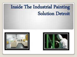 Inside The Industrial Painting Solution Detroit