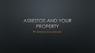 Asbestos in Your Property