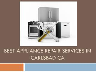Best Appliance Repair services in Carlsbad CA