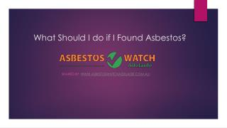 What Should I do If I Found Asbestos?