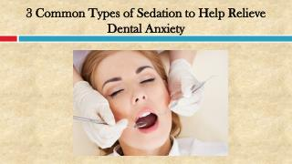 Common Types of Sedation to Help Relieve Dental Anxiety