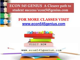 ECON 545 GENIUS  A Clearer path to student success/econ545genius.com