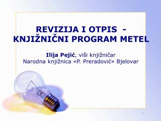 REVIZIJA I OTPIS  -  KNJI NICNI PROGRAM METEL