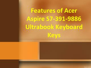 Features of Acer Aspire S7-391-9886 Ultrabook Keyboard Keys