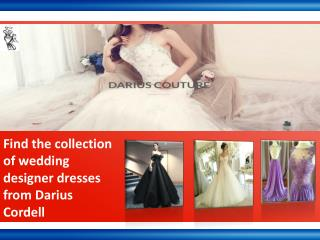 Online perfect custom dresses of Darius Cordell at the lowest price