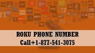 Roku Phone Number  1-877-541-3075