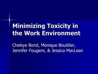 Minimizing Toxicity in the Work Environment
