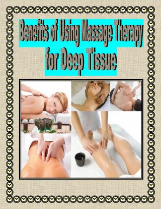 Benefits of Using Massage Therapy for Deep Tissue