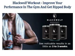 http://www.mysupplementsera.com/blackwolf-workout/