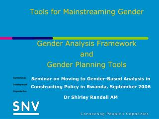 Tools for Mainstreaming Gender Gender Analysis Framework  and Gender Planning Tools