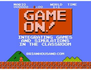 GAME ON! Integrating Games and Simulations in the Classroom