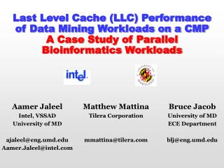Last Level Cache LLC Performance of Data Mining Workloads on a CMP  A Case Study of Parallel Bioinformatics Workloads
