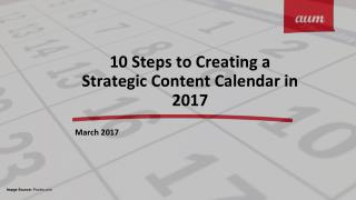 10 Steps to Creating a Strategic Content Calendar in 2017
