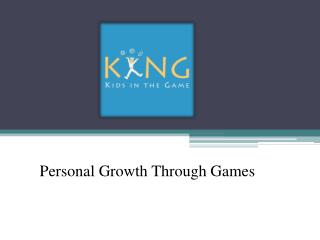 Personal Growth Through Games