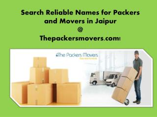 Search Reliable Names for Packers and Movers in Jaipur @ Thepackersmovers.com!