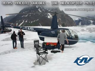 Denis Vincent Quebec - the Helicopter Pilot