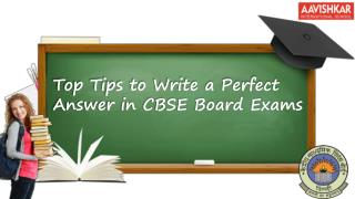Top Tips to Write a Perfect Answer in CBSE Board Exams
