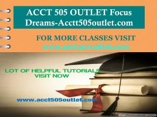 ACCT 505 OUTLET Focus Dreams-Acctt505outlet.com