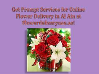 Get Prompt Services for Online Flower Delivery in Al Ain at Flowerdeliveryuae.ae!