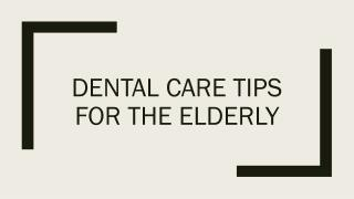 Dental Care tips for the Elderly