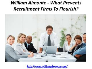 William Almonte - What Prevents Recruitment Firms To Flourish?